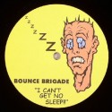 Bounce Brigade ‎– I Can't Get No Sleep!! / Move Your Feet