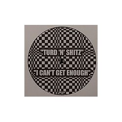 Turd 'N' Shitz ‎– I Can't Get Enough
