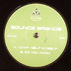 Bounce Brigade ‎– I Can't Help Myself / Do You Know