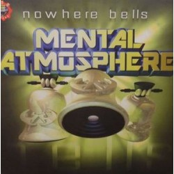 Mental atomosphere - Nowhere bells (new)