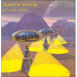 Synchronics ‎– It's The Future (new)