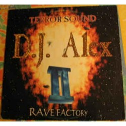 D.J. Alex ‎– Rave Factory II - Terror Sound