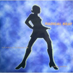 Radical Beat ‎– Bad Girls Go To Heaven Too / Total Destroy (new)