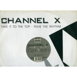 Channel x take it to the top (new)