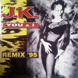 J.K. ‎– You & I (Remix '95)