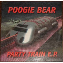 Poogie Bear ‎– Party Train E.P. (new)