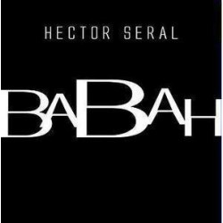 Hector Seral – Babah (new)