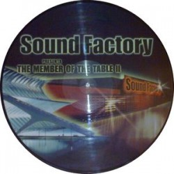 Sound Factory - The Members Of The Table II picture disc (new)
