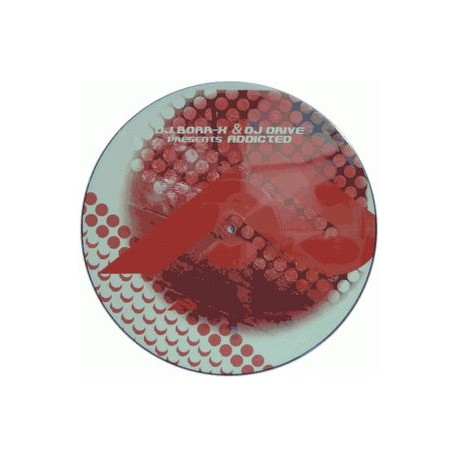 DJ Borr-x & dj drive - Addicted picture disc (new)