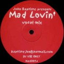 John Baptiste ‎– Mad Lovin (new)