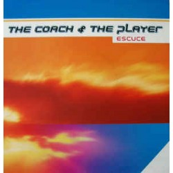 The Coach & The Player ‎– Escuce (new)