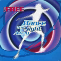 The Free ‎– Dance The Night Away (new)