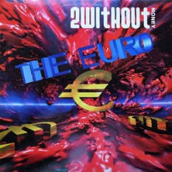 2 Without Money ‎– The Euro