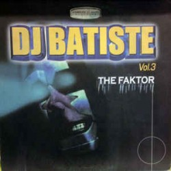 DJ Batiste ‎– Vol. 3 - The Faktor (small sticker on 1 side but is near new)