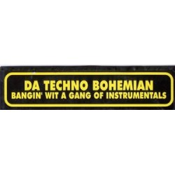 Da Techno Bohemian ‎– Bangin' Wit A Gang Of Instrumentals (new)