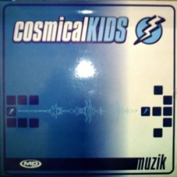 Cosmical Kids ‎– Muzik (new)