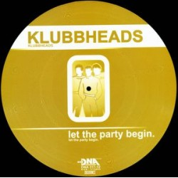Klubbheads – Let The Party Begin picture disc (new)