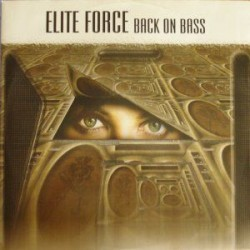 Elite Force  – Back On Bass (new)
