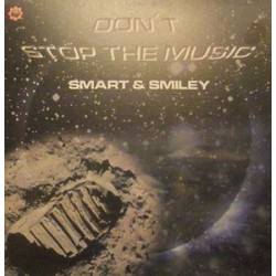 Smart & Smiley ‎– Don't Stop The Music (new)
