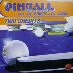 Pinball Feat. DJ Bumpy & DJ Dark ‎– Two Credits (new)