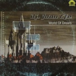 DJ Joan Efe ‎– World Of Dream (new)