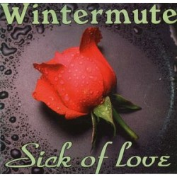 Wintermute ‎– Sick Of Love