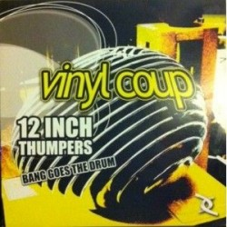 Vinyl Coup ‎– Bang Goes The Drum (new)